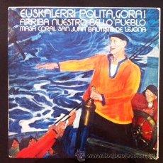 Discos de vinilo: ESUKALERRI POLITA, GORA - MASA CORAL SAN JUAN BAUTISTA DE LEJONA - 1973. Lote 50374220