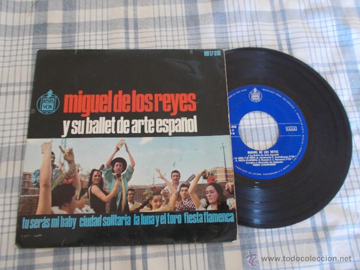 MIGUEL DE LOS REYES Y SU BALLET DE ARTE ESPAÑOL. TU SERÁS MI BABY CIUDAD SOLITARIA. LA LUNA Y EL TOR (Música - Discos de Vinilo - EPs - Flamenco, Canción española y Cuplé)