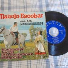 Discos de vinilo: MANOLO ESCOBAR EN EL FILM LOS GUERRILLEROS. EL POROMPOMPERO.. Lote 50375552