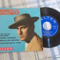 Discos de vinilo: MANOLO ESCOBAR. AY MI PATIO SEVILLANO. MARTIRIO AMARGO. EMBRUJO DE ESPAÑA. CASTILLITOS EN EL AIRE. Lote 50375674