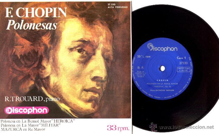 RAYMOND TROUARD (PIANO) - POLONESAS DE F.CHOPIN - SN EP 3 TEMAS A 33 RPM, RARISIMA EDICION ESPAÑOLA (Música - Discos - Singles Vinilo - Clásica, Ópera, Zarzuela y Marchas)