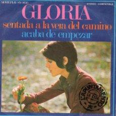 Discos de vinilo: GLORIA, SG, SENTADA A LA VERA DEL CAMINO + 1, AÑO 1971. Lote 50407508