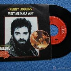 Discos de vinilo: KENNY LOGGINS MEET ME HALF WAY SINGLE SPAIN 1987 PDELUXE. Lote 50419525