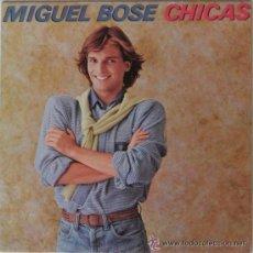 Discos de vinilo: MIGUEL BOSÉ ?– CHICAS. LP EN VINILO.. Lote 50428683