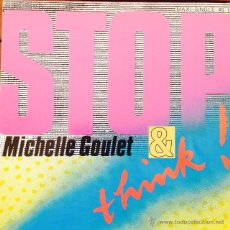 Discos de vinilo: MICHELLE GOULET - STOP & THINK . MAXI SINGLE . 1986 ISLAND GERMANY. Lote 50442919