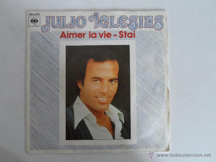 ** JULIO IGLESIAS - AIMER LA VIE (SOY UN TRUHAN SOY UN SEÑOR) / STAI - SG AÑO 1978 - MADE IN FRANCE (Música - Discos - Singles Vinilo - Cantautores Españoles)
