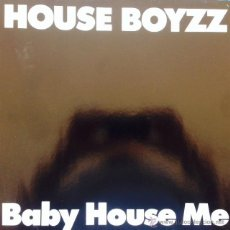 Discos de vinilo: HOUSE BOYZZ - BABY HOUSE ME . MAXI SINGLE . 1987 GERMANY. Lote 50444391
