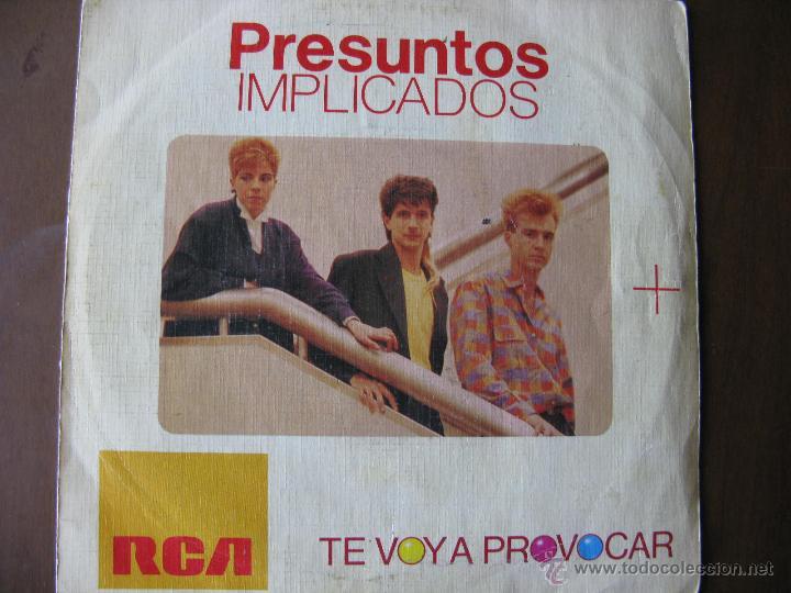 PRESUNTOS IMPLICADOS. TE VOY A PROVOCAR. 7INCH. 1985 RCA PB-7852. MADE IN SPAIN. (Música - Discos - Singles Vinilo - Grupos Españoles de los 90 a la actualidad)