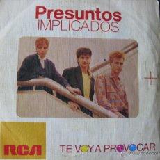 Discos de vinilo: PRESUNTOS IMPLICADOS. TE VOY A PROVOCAR. 7INCH. 1985 RCA PB-7852. MADE IN SPAIN.. Lote 50451002
