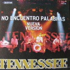 Discos de vinilo: TENNESSEE. NO ENCUENTRO PALABRAS. 7INCH. MADE IN SPAIN. 1989. SOLO POR UNA CARA.. Lote 50451174