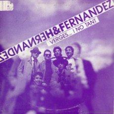 Discos de vinilo: HERNANDEZ & FERNANDEZ, SG, TOKIO, AÑO 1990 PROMO. Lote 50453663