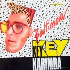 Discos de vinilo: BALTIMORA - KEY KEY KARIMBA . MAXI SINGLE . 1987 EMI. Lote 54261961