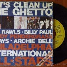 Discos de vinilo: PHILADELPHIA ALL STAR, LET'S CLEAN UP THE GHETTO 1977 SINGLE ESPAÑA BILLY PAUL ARCHIE BELL LOU RAWLS. Lote 159512625