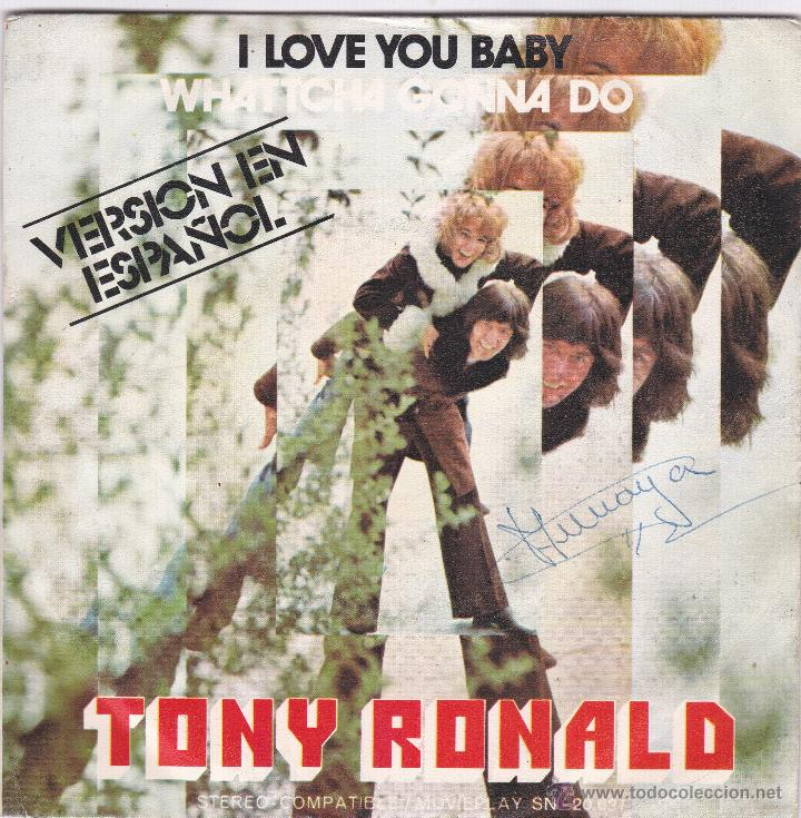 tony ronald i love you baby en espa ol del 72 comprar discos singles vinilos de m sica. Black Bedroom Furniture Sets. Home Design Ideas
