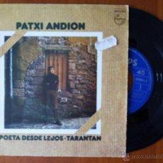 Discos de vinilo: PATXI ANDION, POETA DESDE LEJOS + TARANTAN (PHILIPS 1972) SINGLE. Lote 50464130