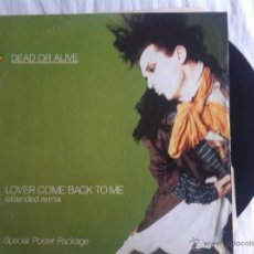 Discos de vinilo: MAXI DEAD OR ALIVE-LOVER COME BACK TO ME. Lote 50473646
