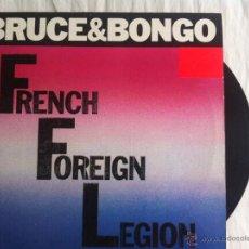 Discos de vinilo: MAXI BRUCE & BONGO-FRENCH FOREIGN LEGION. Lote 50473694
