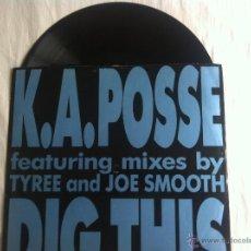 Discos de vinilo: MAXI K.A.POSSE-DIG THIS. Lote 50473904