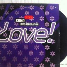 Discos de vinilo: MAXI SOHO-LOVE GENERATION. Lote 50473921
