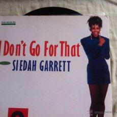 Discos de vinilo: MAXI SIEDAH GARRETT-I DON'T GO FOR THAT. Lote 50481016