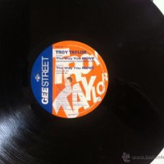 Discos de vinilo: MAXI TROY TAYLOR-THE WAY YOU MOVE. Lote 50481536