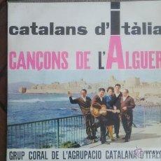 Discos de vinilo: GRUP CORAL DE L´AGRUPACIÓ CATALANA D´ITALIA - CANÇONS DE L´ALGUER CON TEXTOS PERFECTO ESTADO. Lote 50484631