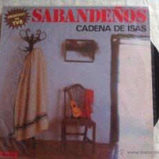 Discos de vinilo: LP LOS SABANDEÑOS-CADENA DE ISAS. Lote 50485108