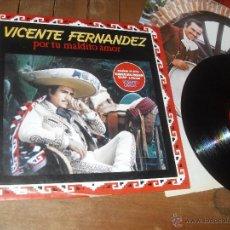Discos de vinilo: VICENTE FERNANDEZ LP. POR TU MALDITO AMOR. MADE IN SPAIN. 1989.. Lote 50505875