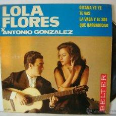 Discos de vinilo: VINILO SINGLE DE LOLA FLORES Y ANTONIO GONZALEZ. Lote 50517200