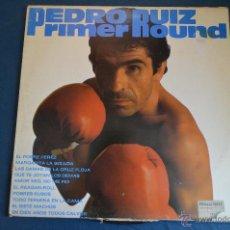 Discos de vinilo: PEDIDO MINIMO 6€ LP - PEDRO RUIZ - PRIMER ROUND - 1982 - DISCO COMO NUEVO!!!. Lote 50519163