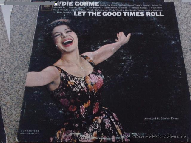 EYDIE GORME -- LET THE GOOD TIMES ROLL -- LP -- COLUMBIA RECORDS - 1963 -- MADE IN USA -- (Música - Discos - LP Vinilo - Cantautores Extranjeros)