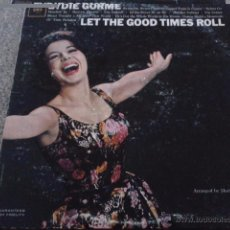 Discos de vinilo: EYDIE GORME -- LET THE GOOD TIMES ROLL -- LP -- COLUMBIA RECORDS - 1963 -- MADE IN USA --. Lote 50525980