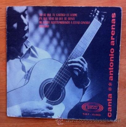 ANTONIO ARENAS - 1966 (Música - Discos de Vinilo - EPs - Flamenco, Canción española y Cuplé)
