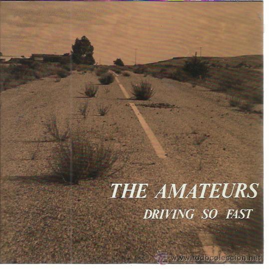 THE AMATEURS SG ROMILAR D 1991 DRIVING SO FAST/ TWO MINUTES BEFORE GARAGE ROCK MALASAÑA SEX MUSEUM (Música - Discos - Singles Vinilo - Grupos Españoles de los 90 a la actualidad)