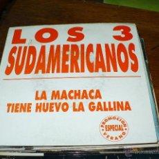 Discos de vinilo: LOS 3 SUDAMERICANOS / LA MACHACA / TIENE HUEVO LA GALLINA / 1993, DIVUCSA BCN RECORDS, PSN-282.. Lote 50550611