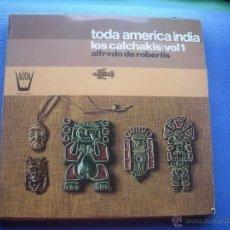 Discos de vinilo: LP - LOS CALCHAKIS - TODA AMERICA INDIA (SPAIN, DISCOS ARION 1975) NUEVO¡¡. Lote 50554722