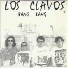 Discos de vinilo: LOS CLAVOS SG ROMILAR D 1991 BANG BANG/ WRONG WAY PUNK ROCK MC5 PERRERA . Lote 50562685