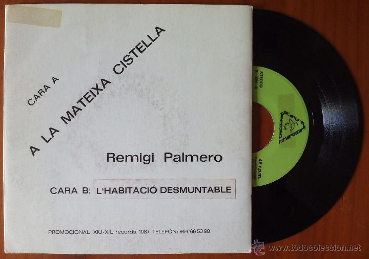 REMIGI PALMERO, A LA MATEIXA CISTELLA (XIU-XIU 1987) SINGLE PROMOCIONAL JULIO BUSTAMANTE (Música - Discos - Singles Vinilo - Solistas Españoles de los 70 a la actualidad)