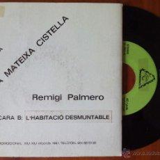 Discos de vinilo: REMIGI PALMERO, A LA MATEIXA CISTELLA (XIU-XIU 1987) SINGLE PROMOCIONAL JULIO BUSTAMANTE. Lote 50563797