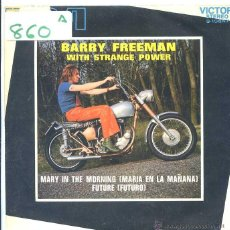 Discos de vinilo: BARRY FREEMAN WITH STRANGE POWER / MARY IN THE MORNING / FUTURE (SINGLE PROMO 1971). Lote 50570061