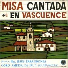 Discos de vinilo: EP MISA CANTADA EN VASCUENCE. JESÚS ERRANDONEA, CORO AMETSA IRÚN GUIPOZCOA. MARIA ANGELES IPARAGUIRR. Lote 50584848
