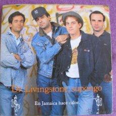 Discos de vinil: DR. LIVINGSTON SUPONGO - EN JAMAICA HACE CALOR (SINGLE ESPAÑOL DE 1991). Lote 50602153