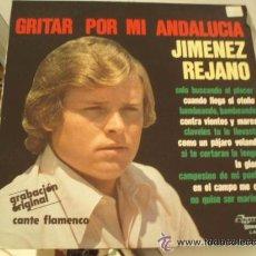 Discos de vinilo: JIMENEZ REJANO - GRITAR POR MI ANDALUCIA - LP - IB. Lote 50605105