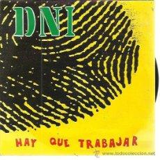 Discos de vinilo: DNI SG POLYDOR 1992 HAY QUE TRABAJAR/ TRAVESTIDO HIP HOP RAP DE AQUI. Lote 50607802
