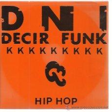 Discos de vinilo: DNI SG TROYA 1989 DECIR FUNK/ MAJOJU HIP HOP RAP DE AQUI. Lote 50607837