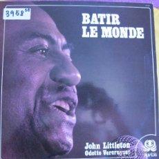 Discos de vinilo: LP - JOHN LITTLETON WITH ODETTE VERCRUYSSE - BATIR LE MONDE (FRANCE, AUVIDIS RECORDS 1982). Lote 50610008