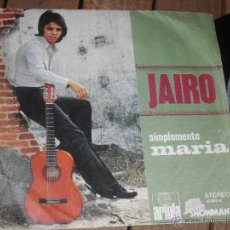 Discos de vinilo: JAIRO. SINGLE. SIMPLEMENTE MARIA. MADE IN SPAIN. 1972. Lote 50611589