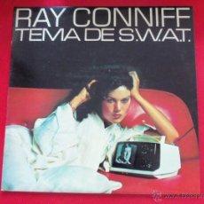Discos de vinilo: RAY CONNIFF TEMA DE S.W.A.T.. Lote 50623225