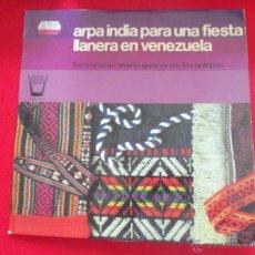 Discos de vinilo: ARPA INDIA PARA UNA FIESTA LLANERA EN VENEZUELA. Lote 50623588