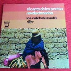 Discos de vinilo: EL CANTO DE LOS POETAS REVOLUCIONARIOS - LOS CALCHAKIS VOL.8. Lote 50624280